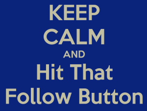 keep-calm-and-hit-that-follow-button